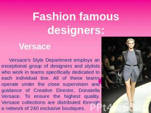 Fashion famous designers: Versace Versace's Style Department employs an exceptio