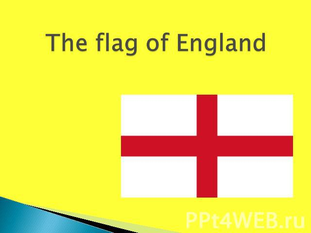 The flag of England