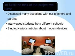 To fulfill the task of the project we have:Studied various articles about modern