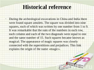 Historical reference During the archeological excavations in China and India the