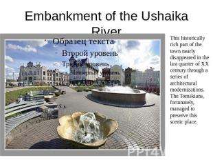 Embankment of the Ushaika River This historically rich part of the town nearly d