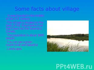 Some facts about village It was founded in the middle of the XIX century. The vi