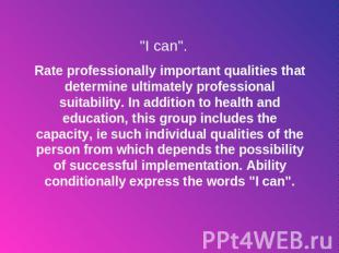 """I can"". Rate professionally important qualities that determine ultimately profe"