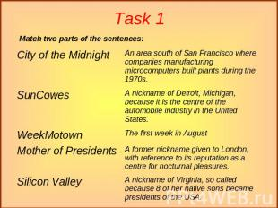 Task 1 Match two parts of the sentences: