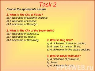 Task 2 1. What is The City of Firsts?a) A nickname of Kokomo, Indiana;b) A nickn