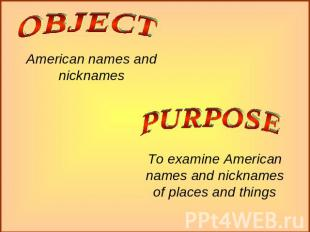 American names and nicknames To examine American names and nicknamesof places an
