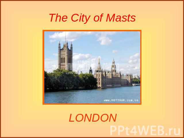 The City of Masts LONDON