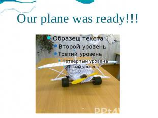 Our plane was ready!!!