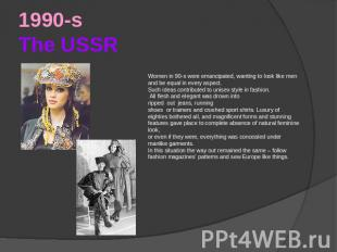 1990-sThe USSR Women in 90-s were emancipated, wanting to look like men and be e