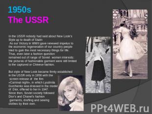 1950s The USSR In the USSR nobody had said about New Look's Style up to death of