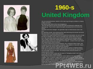 1960-s United Kingdom Like all social phenomena, fashion in 60-s had to go throu