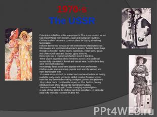 1970-sThe USSR Eclecticism in fashion styles was proper to 70-s in our country,
