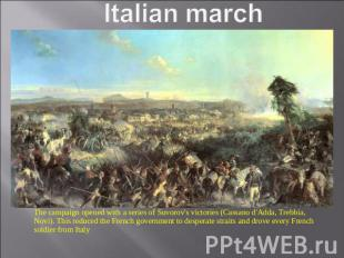 Italian march The campaign opened with a series of Suvorov's victories (Cassano