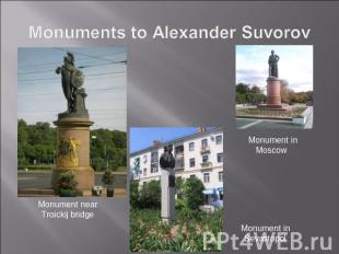 Monuments to Alexander Suvorov Monument near Troickij bridge Monument in Moscow