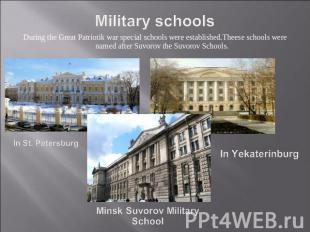 Military schools During the Great Patriotik war special schools were established