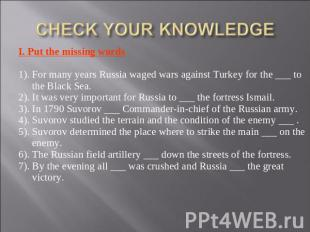 I. Put the missing words1). For many years Russia waged wars against Turkey for