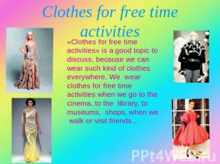 Clothes for free time activities «Clothes for free time activities» is a good to