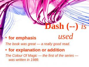 Dash (--) is used for emphasisThe book was great — a really good read.for explan