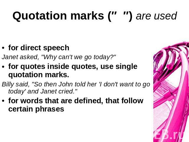 Quotation marks (″ ″) are used for direct speechJanet asked,
