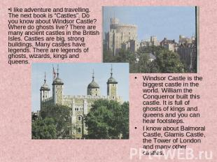 "I like adventure and travelling. The next book is ""Castles"". Do you know about W"