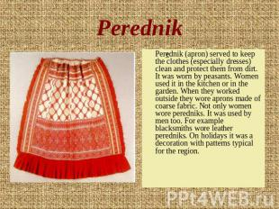 Perednik Perednik (apron) served to keep the clothes (especially dresses) clean