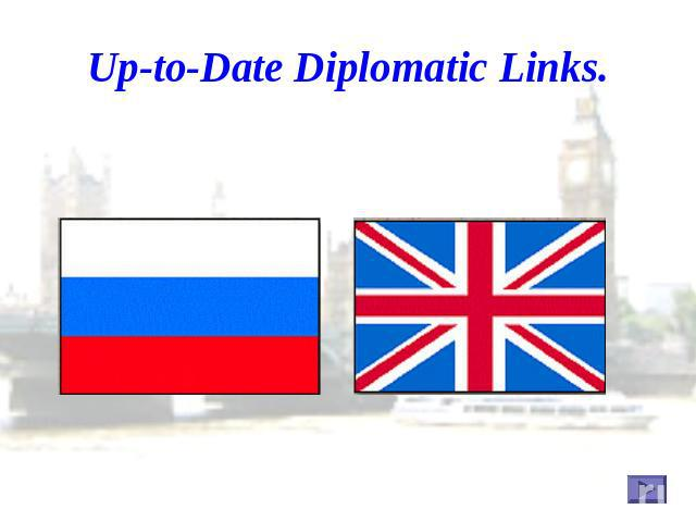 Up-to-Date Diplomatic Links.