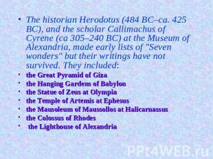 The historian Herodotus (484 BC–ca. 425 BC), and the scholar Callimachus of Cyre