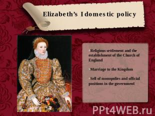 Elizabeth's I domestic policy Religious settlement and the establishment of the