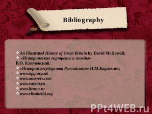 Bibliography An Illustrated History of Great Britain by David McDowall; «Историч