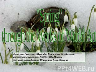 """Spring"" through the Works of World Art Оганезова Светлана, Шупенёва Екатерина,"