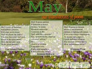 May our translations of poem May! Queen of blossoms,And fulfilling flowers,With