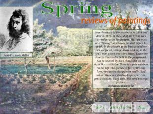 Spring reviews of paintings Jean-Francois Millet was born in 1814 and died in 18