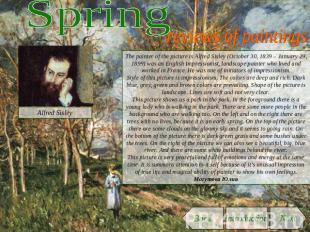 Spring reviews of paintings The painter of the picture is Alfred Sisley (October