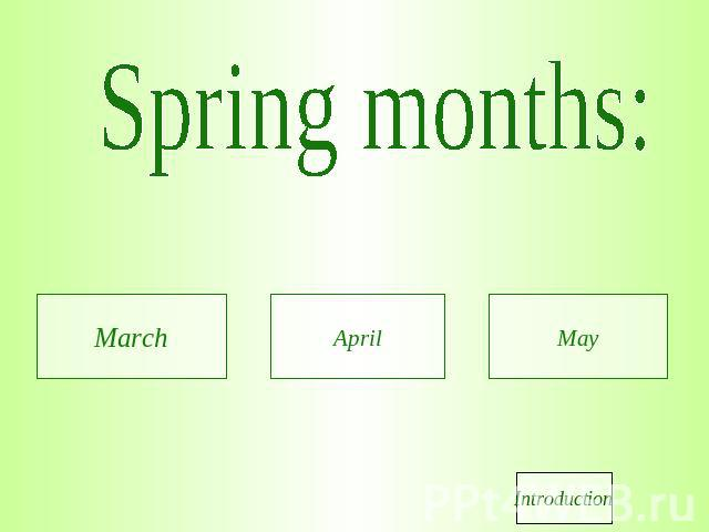 Spring months: March April May