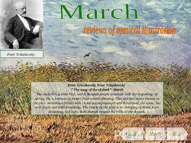 "March reviews of musical illustration Peter Tchaikovsky Peter Tchaikovsky ""The song of the skylark"" MarchThe skylark is a little bird, which Russian people assotiate with the beginning of spring, the a wakness of nature from winter sleeping. Ther ar…"
