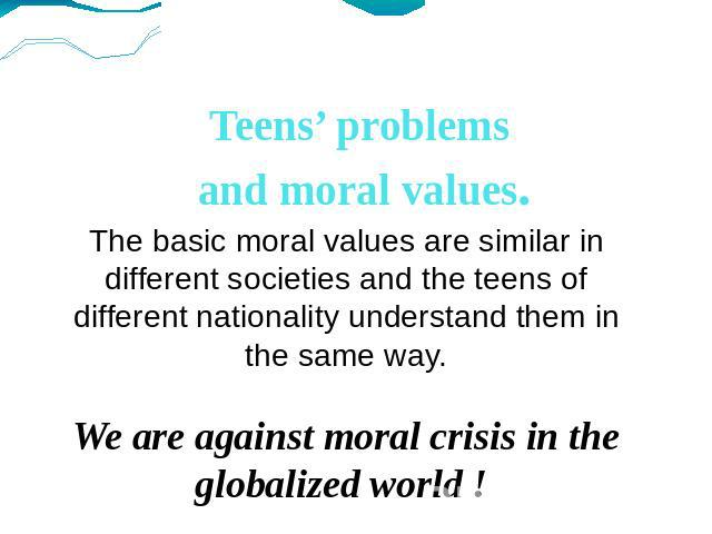 reasons for the deterioration of moral values in our society The first step in deciding whether to teach moral values or only academic subjects is to define what moral values are and how it might help in the academics of the school according to the online merriam-webster dictionary (2012), the adjective moral means to teach the conception of right or wrong behavior.