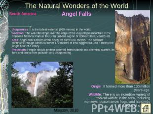 The Natural Wonders of the World Angel Falls Uniqueness: It is the tallest water