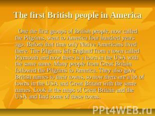 The first British people in America One the first groups of British people, now