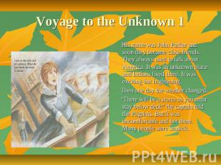 Voyage to the Unknown 1 His name was John Parker and soon they became close frie