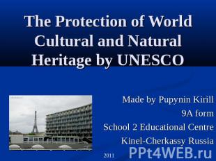 The Protection of World Cultural and Natural Heritage by UNESCO Made by Pupynin
