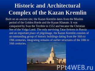 Historic and Architectural Complex of the Kazan Kremlin Built on an ancient site
