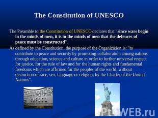 The Constitution of UNESCO The Preamble to the Constitution of UNESCO declares t
