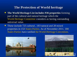 The Protection of World heritage The World Heritage List includes 936 properties