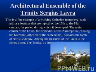 Architectural Ensemble of the Trinity Sergius Lavra This is a fine example of a