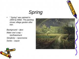 "Spring "" Spring"" was painted in 1869 by Millet. The painting shows village garde"