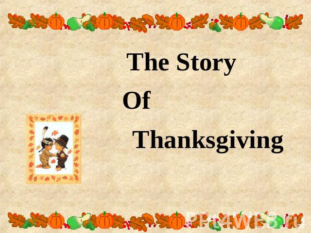 thanksgiving story Find great stories, passages and historical texts for reading aloud on thanksgiving.