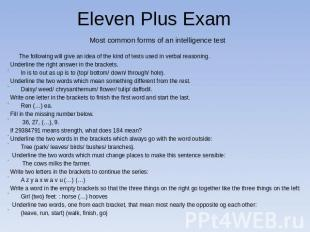 Eleven Plus Exam Most common forms of an intelligence test The following will gi