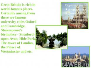 Great Britain is rich in world-famous places. Certainly among them there are fam