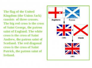 The flag of the United Kingdom (the Union Jack) consists of three crosses. The b