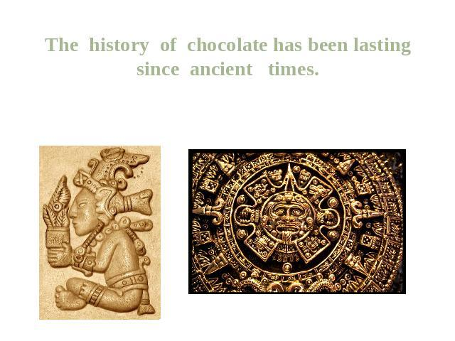 the history of chocolate Part 2: the history of chocolate - how chocolate came to europe, from chrisopher columbus to the chocolate we recognize today.